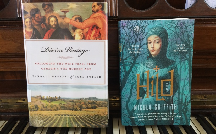 "July Read: ""Hild"" by Nicola Griffith and ""Divine Vintage"" by R Heskett and J Butler"
